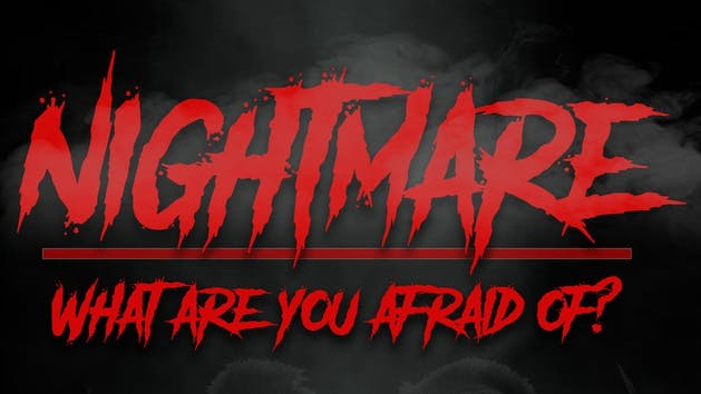 Nightmare, what are you afraid of?