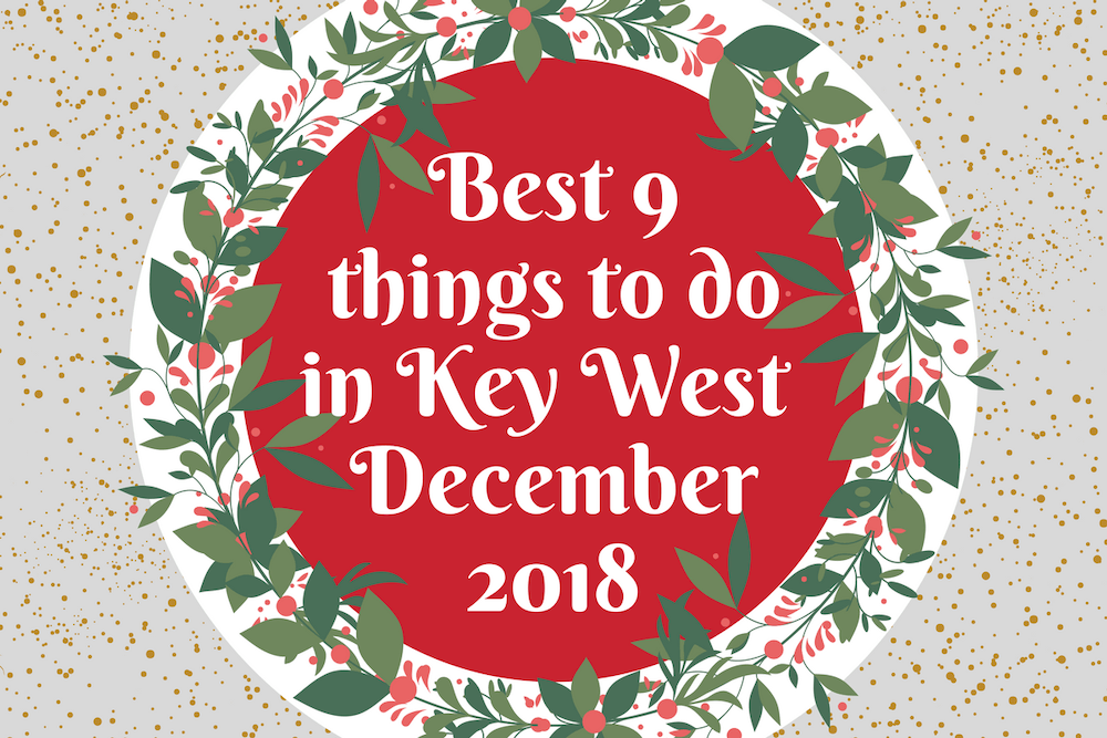 Best 9 Things To Do In Key West In December 2018 | Key West Food Tours