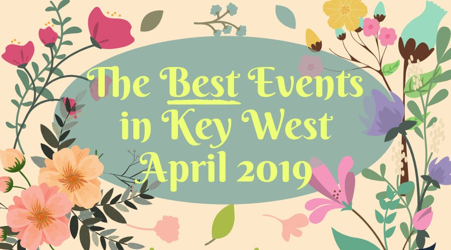 Key West Events April 2020.8 Things Blooming Up On The Island This April