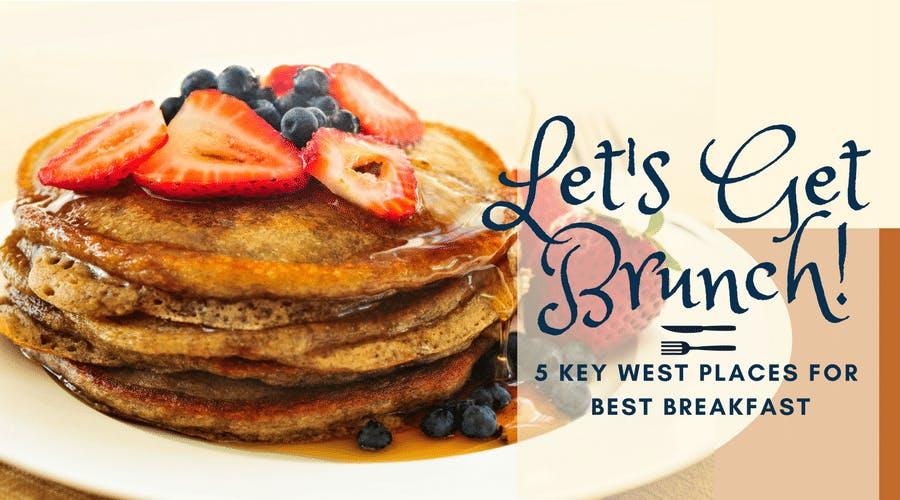 Let S Get Brunch 7 Key West Places For Best Breakfast Key