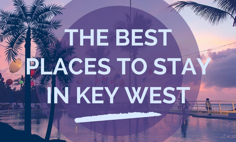 The Best Places To Stay In Key West Hotel