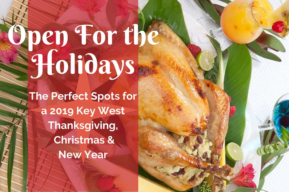Places Open For Christmas Dinner 2020 Open For The Holidays: Restaurants For A Key West Thanksgiving