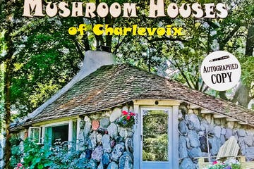 Mushroom Houses of Charlevoix book