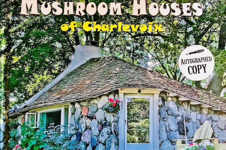 Mushroom Houses of Charlevoix book