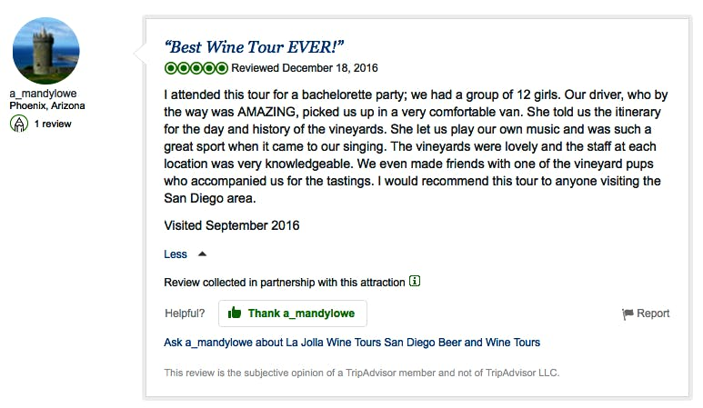 I attended this tour for a bachelorette party; we had a group of 12 girls. Our driver, who by the way was AMAZING, picked us up in a very comfortable van. She told us the itinerary for the day and history of the vineyards. She let us play our own music and was such a great sport when it came to our singing. The vineyards were lovely and the staff at each location was very knowledgeable. We even made friends with one of the vineyard pups who accompanied us for the tastings. I would recommend this tour to anyone visiting the San Diego area.