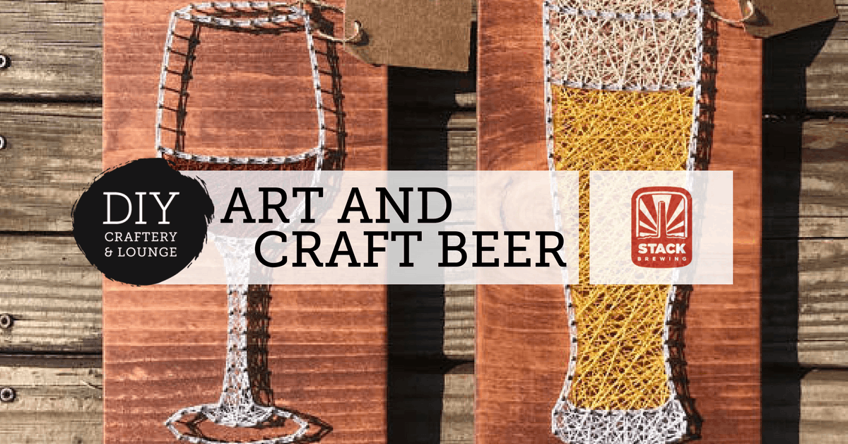 Art Craft Beer Sponsored By Stack Brewery Diy Craftery Lounge