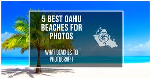 5 BEST OAHU BEACHES FOR PHOTOS | WHAT BEACHES TO PHOTOGRAPH