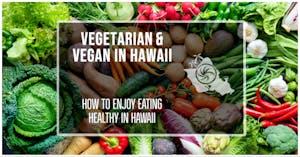 Find Vegetarian Food in Hawaii