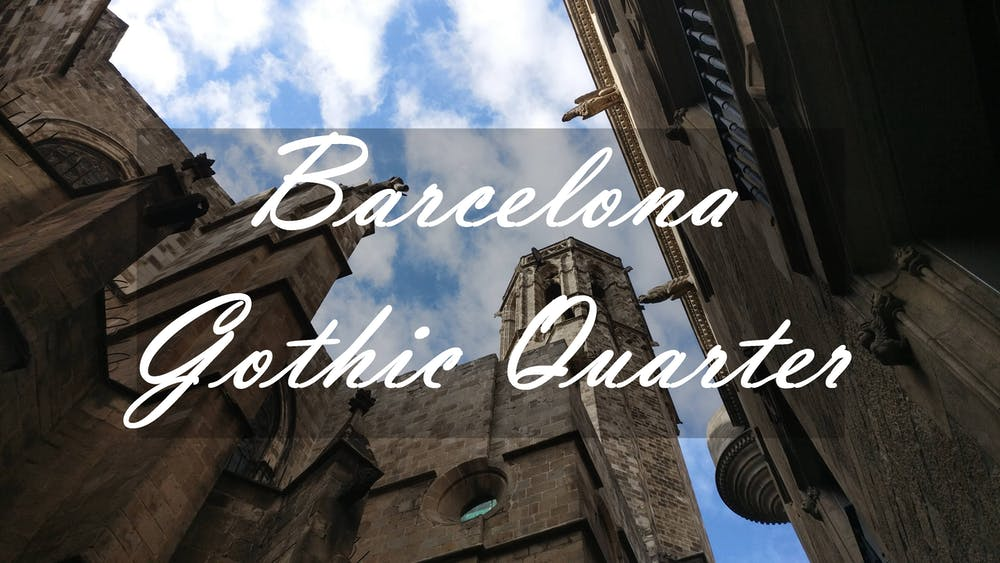 Your Guide to Barcelona Gothic´s Quarter