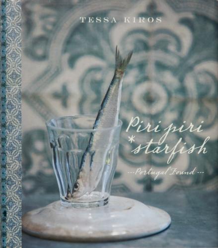 Piri Piri Starfish: Portugal Found Tessa Kiros