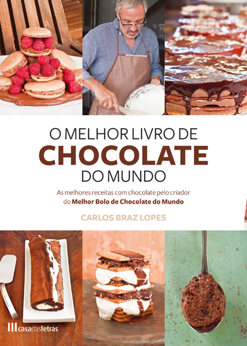 The Best Chocolate Book in the World Carlos Braz Lopes