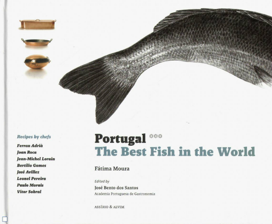 Portugal, the Best Fish in the World Fátima Moura and José Bento dos Santos