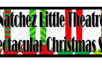 Natchez Little Theatre's Spectacular Christmas Show
