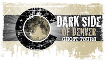 Dark Side of Denver Ghost Tours