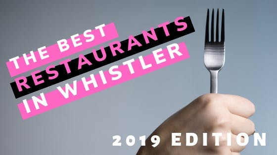 Eat And Drink In Whistler 2019