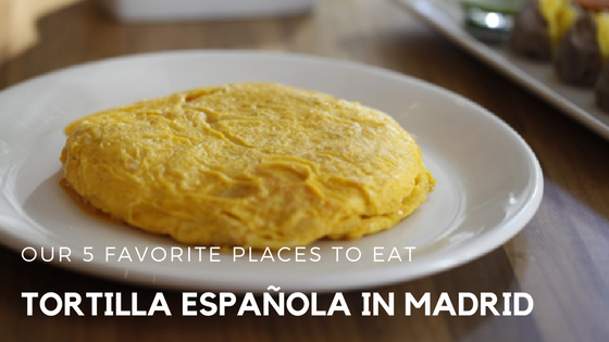 OUR 5 FAVORITE PLACES TO EAT TORTILLA ESPAÑOLA (SPANISH OMELETTE) IN MADRID