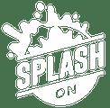 Splash ON