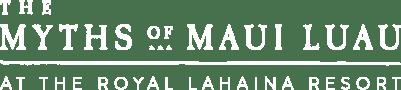 Official Website: Royal Lahaina Luau | Myths of Maui Show