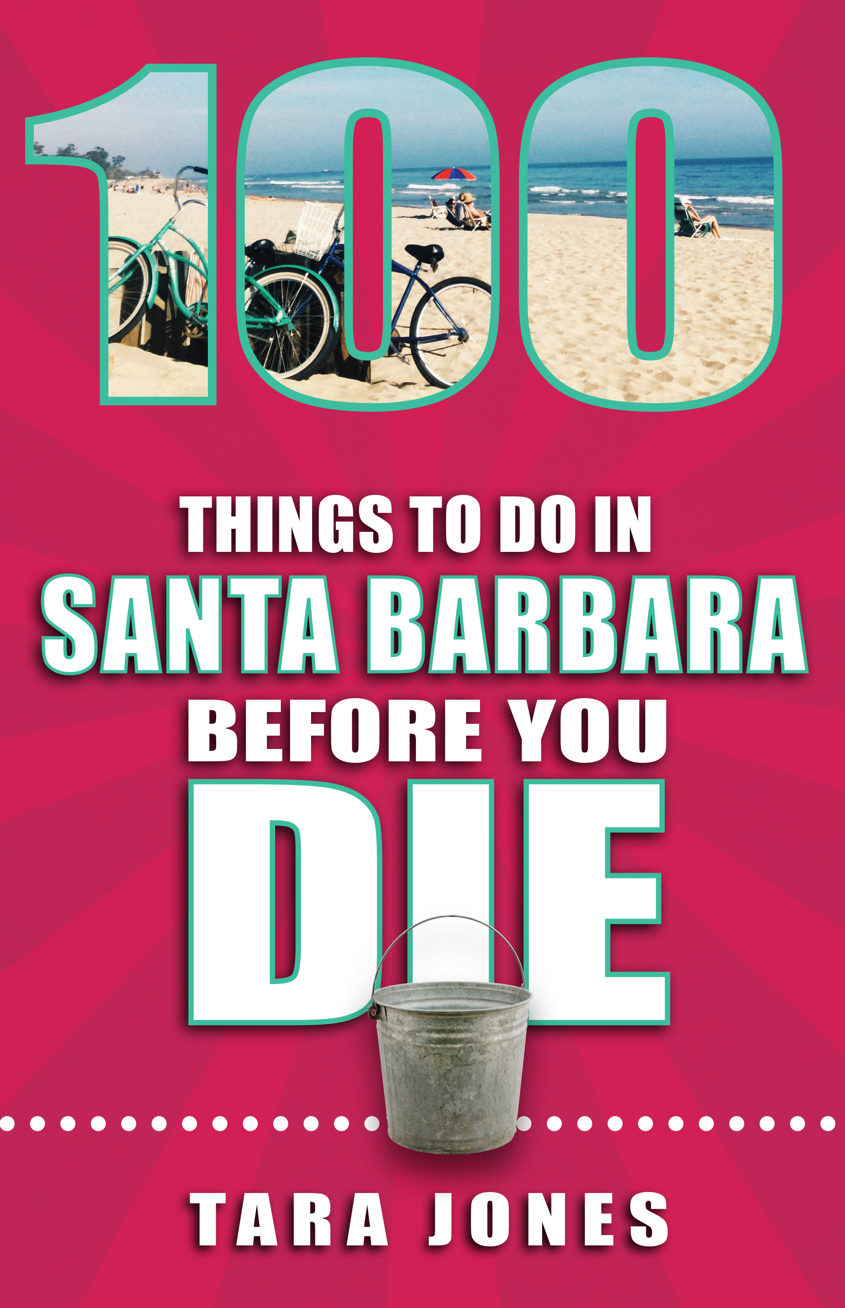 100 Things to Do in Santa Barbara Before You Die Cover (1)