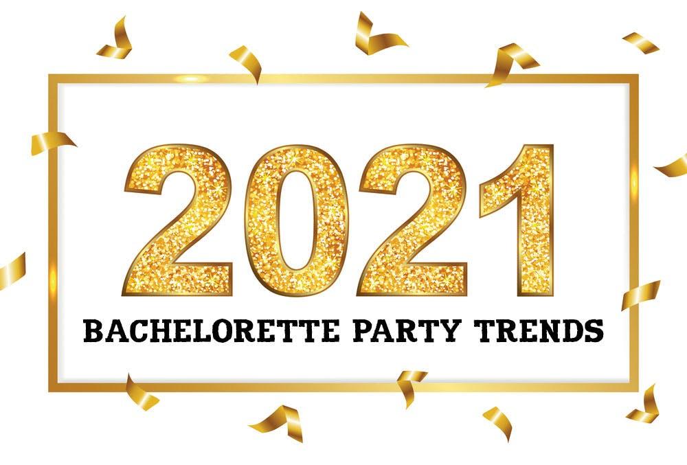 BACHELORETTE PARTY TRENDS 2021 text, logo