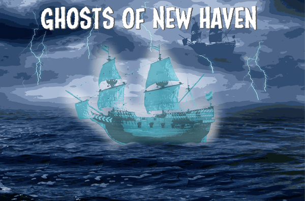 Blog 1a Ghost Ship of New Haven