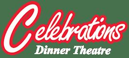 Celebrations Dinner Theatre