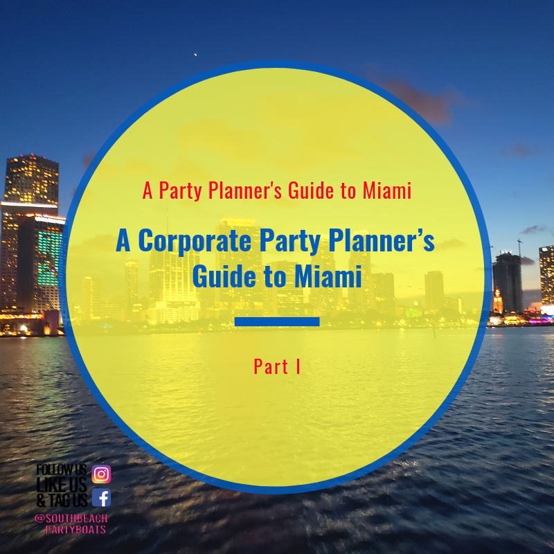 Blog-A-Corporate-Party-Planner's-Guide-to-Miami-1